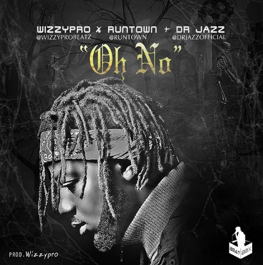 WizzyPro-ft-dr-jazz-runtown-oh-no-mp3
