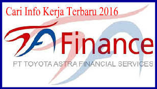 Info Kerja Terbaru PT Toyota Astra Financial Cervices Indonesia