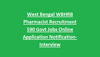 West Bengal WBHRB Pharmacist Recruitment 590 Govt Jobs Online Application Notification-Interview