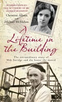 A Lifetime in the Building - The Extraordinary Story of May Savidge and the House She Moved by Christine Adams book cover
