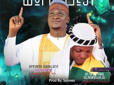 MUSIC: Opeyemi Damilare Ogoagbaye(Imam na boss) Ft Isiaq olanrewaju Bun G (Fatnu Labeeb) _ World Best