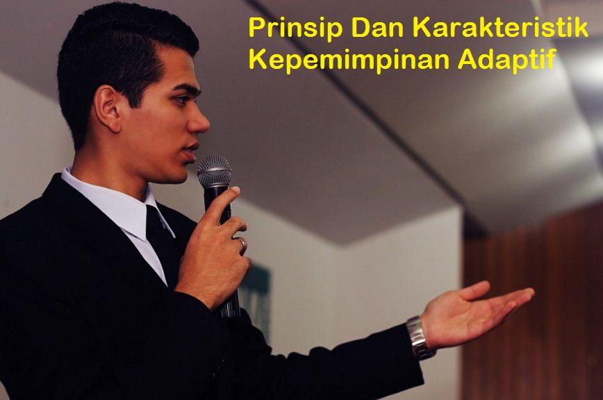 Prinsip Dan Karakteristik Kepemimpinan Adaptif