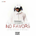 Music: Yung six - No Favours ft  Dice ailes, Mr Jollof