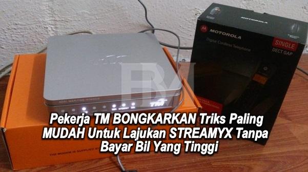 Pekerja TM BONGKARKAN Triks Paling MUDAH Untuk Lajukan STREAMYX Tanpa Bayar Bil Yang Tinggi.. Memang AWESOME!!!