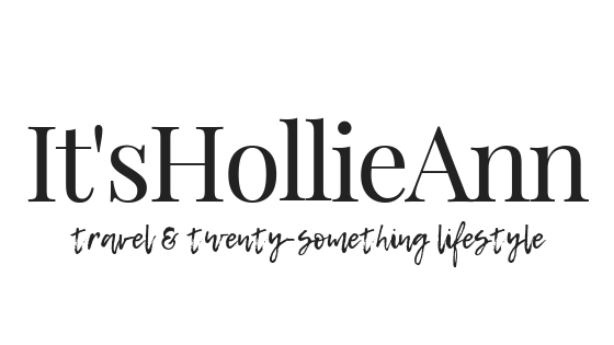ItsHollieAnn - Travel and Lifestyle