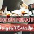 Tingkatan Produktifitas dengan 7 Cara Ini!