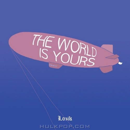 Lozik – The World Is Yours – Single