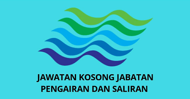 Jawatan Kosong Jabatan Pengairan dan Saliran Malaysia 2021