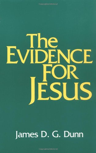 James D.G. Dunn-The Evidence For Jesus-