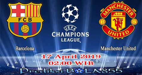 Prediksi Bola855 Barcelona vs Manchester United 17 April 2019