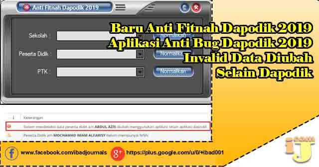 Baru Anti Fitnah Dapodik 2019, Aplikasi Anti Bug Dapodik 2019 Invalid Data Diubah Selain Dapodik