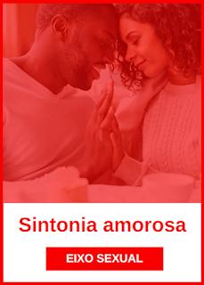 PILAR SINTONIA AMOROSA (Dimensão afetivo-sexual - Eixo Sexual)