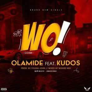 Olamide x Kudos – Wo! (The Cover)