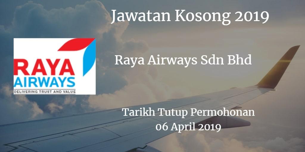 Jawatan Kosong Raya Airways Sdn Bhd 06 April 2019