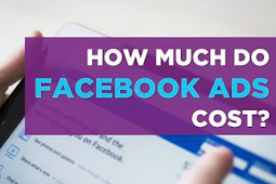 How Much Would It Cost to Advertise On Facebook 2019