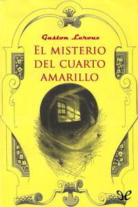 Libros gratis para descargar en epub mobi y pdf El misterio del cuarto amarillo
