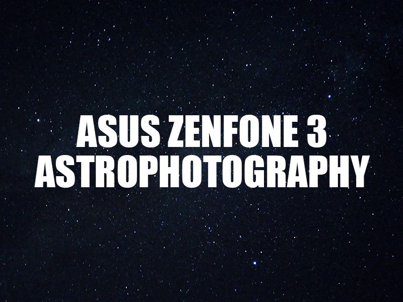 Asus ZenFone 3 Astrophotography In Batanes!