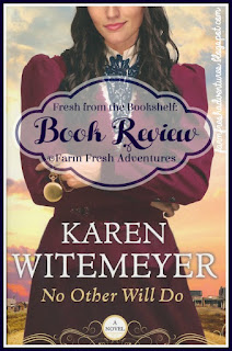 No Other Will Do by Karen Witemeyer~ Book Review