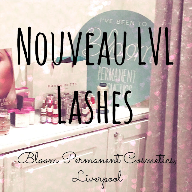 Bloom Permanent Cosmetics Liverpool Nouveau LVL Lash Treatment review by Lovelaughslipstick blog