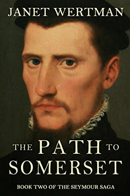 New Tudor Book Launch: The Path to Somerset (The Seymour Saga Book 2) by Janet Wertman
