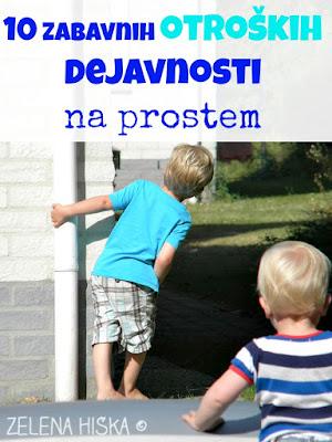 http://zelena-hiska.blogspot.si/2015/07/ideje-za-otrosko-igro-na-prostem.html