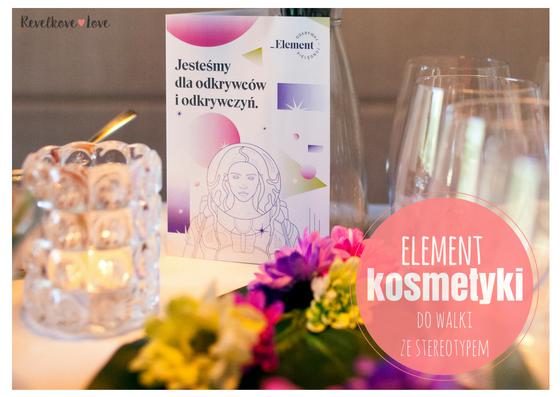 Kosmetyki do walki ze stereotypem ELEMENT Cosmetics od Elfa Pharm