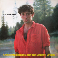 JONATHAN RICHMAN & THE MODERN LOVERS - It's time for