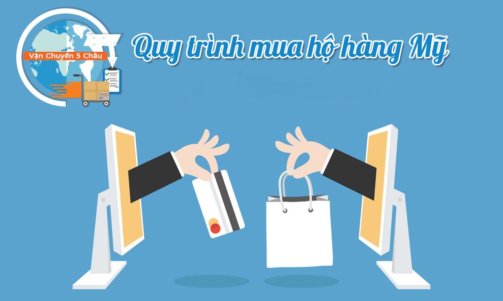 Hướng dẫn quy trình mua hộ hàng Mỹ tại Vanchuyen5chau.com