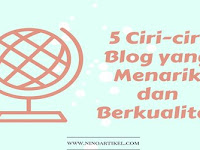 5 Ciri-ciri Blog yang Menarik dan Berkualitas