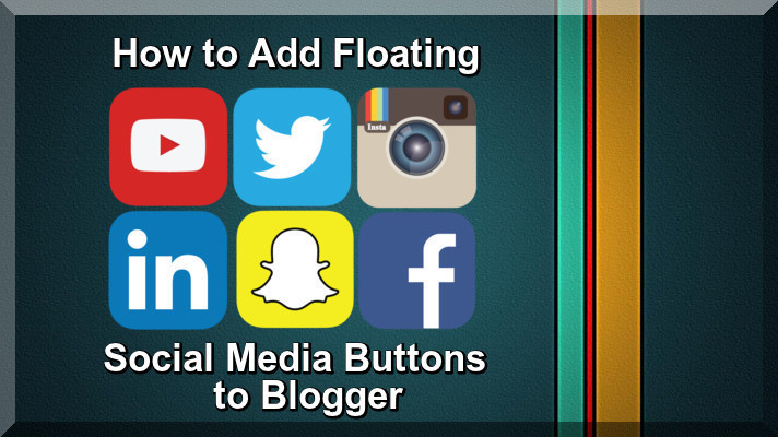 How to Add Floating Social Media Buttons to Blogger