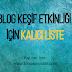 Blog Keşif Etkinliği İçin Kalıcı Liste