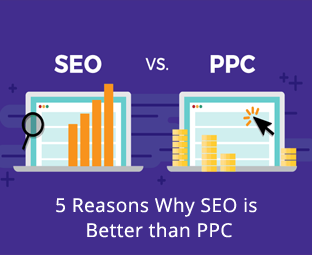 5 Reasons Why SEO is Better than PPC