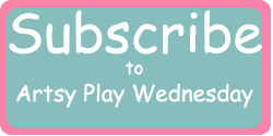 Subscribe to Artsy Play Wednesday