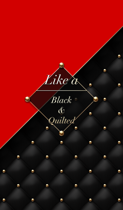 Like a - Black & Quilted #Rouge @冬特集