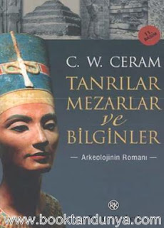 C. W. Ceram - Tanrılar Mezarlar ve Bilginler