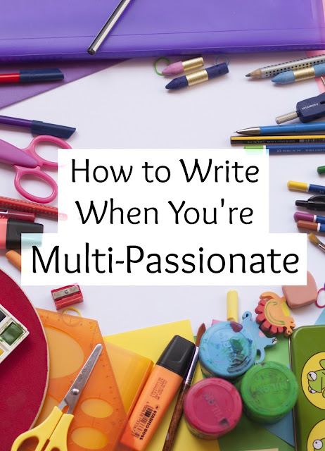 How to Write When You're Multi-Passionate