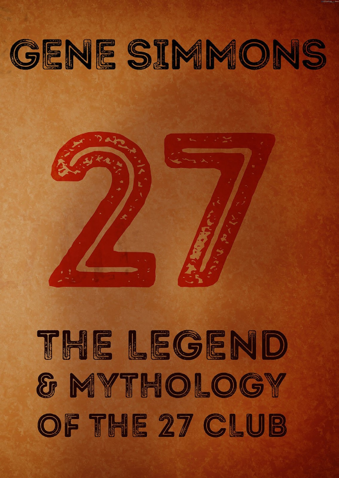 Simmons Books: 27: The Legend And Mythology Of The 27 Club