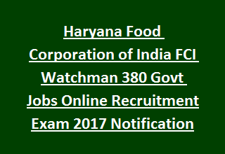 Haryana Food Corporation of India FCI Watchman 380 Govt Jobs Online Recruitment Exam 2017 Notification
