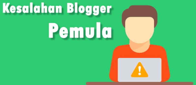Bukan cuma 10, inilah 30 Kesalahan Fatal Blogger Pemula yang Wajib Dijauhi!