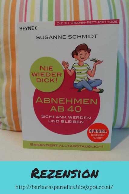 Buchrezension #191 Nie wieder dick - Abnehmen ab 40 - Schlank werden und bleiben. Die 30-g-Fett-Methode. von Susanne Schmidt