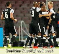Beşiktaş Napoli'yi İtalya'da ezdi geçti