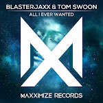 BlasterJaxx & Tom Swoon - All I Ever Wanted - Single Cover