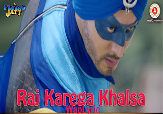 Raj Karega Khalsa Lyrics – A Flying Jatt