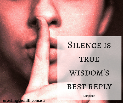 Silence is true wisdom's best reply. - Euripides