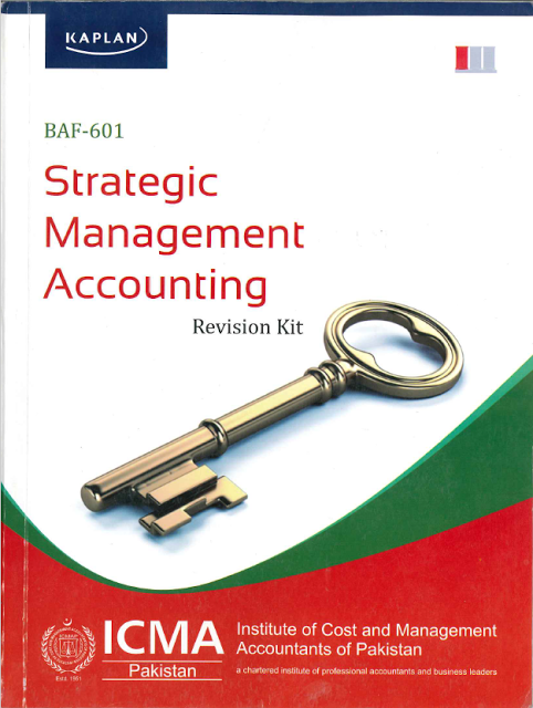 BAF-601: STRATEGIC MANAGEMENT ACCOUNTING [Revision Kit]