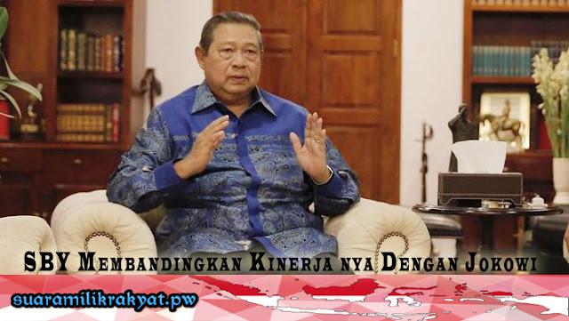 SBY Membandingkan Kinerja nya Dengan Jokowi