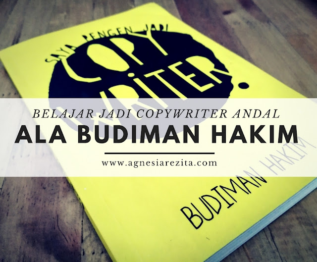 Belajar jadi Copywriter Andal ala Budiman Hakim