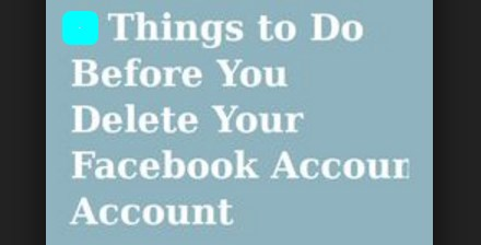 Things to Do Before Deleting Facebook