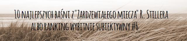 """10 najlepszych baśni skandynawskich z """"Zardzewiałego miecza"""" R. Stillera albo ranking wybitnie subiektywny #6"""
