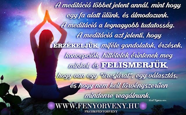 A meditáció többet jelent....